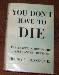 You Don't Have To Die, by Harry Hoxsey