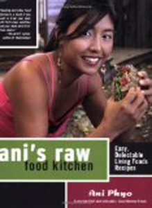 Ani's Raw Food Kitchen, by Ani Phyo Link