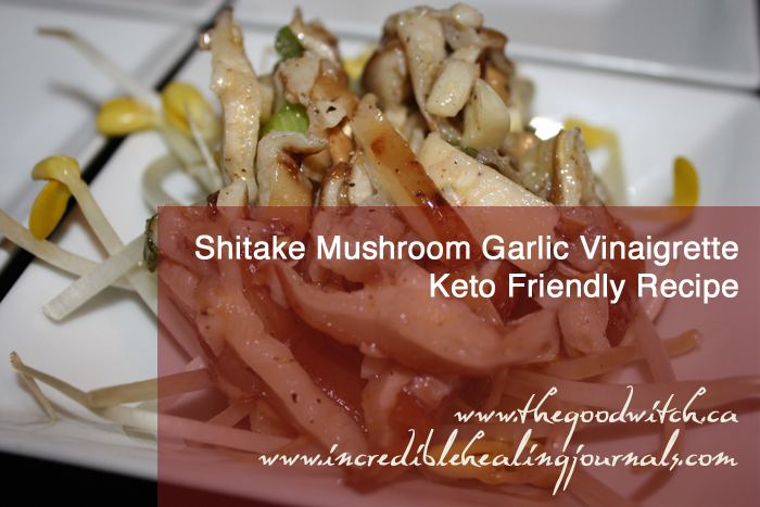 Shitake Mushroom Garlic Vinaigrette Ketogenic Diet Friendly